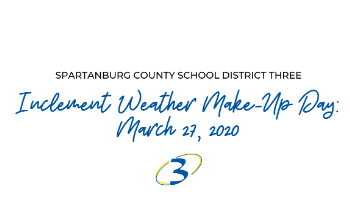 Due to inclement weather conditions, Spartanburg County School District Three schools were closed on February 7, 2020 and February 21, 2020. As required by state law and district policy, February 17, 2020 and March 27, 2020 are scheduled as make-up days f